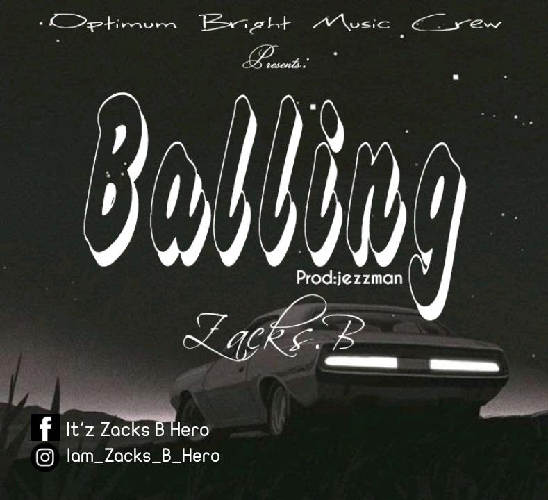 [MUSIC] Zacks B Hero_-_Balling mp3  #Arewapublisize