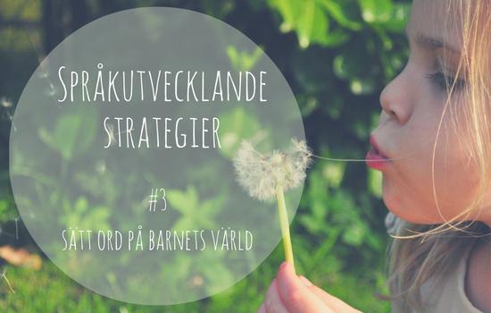 språkstimulerande-strategier-sätt-ord-på-barnets-värld