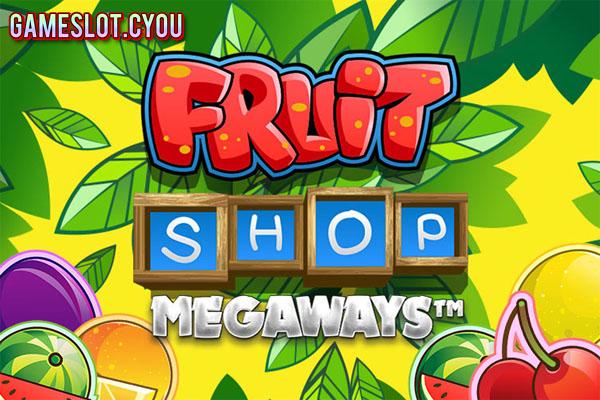 Fruit Shop Megaways - Game Slot Terbaik NetEnt