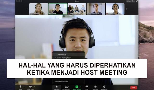 Hal-Hal yang Harus Diperhatikan Ketika Menjadi Host Meeting Melalui Zoom Meeting