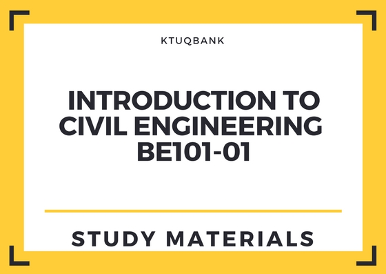 Introduction To Civil Engineering | BE101-01 | Study Materials