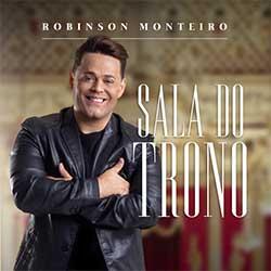 Baixar Música Gospel Sala do Trono - Robinson Monteiro Mp3