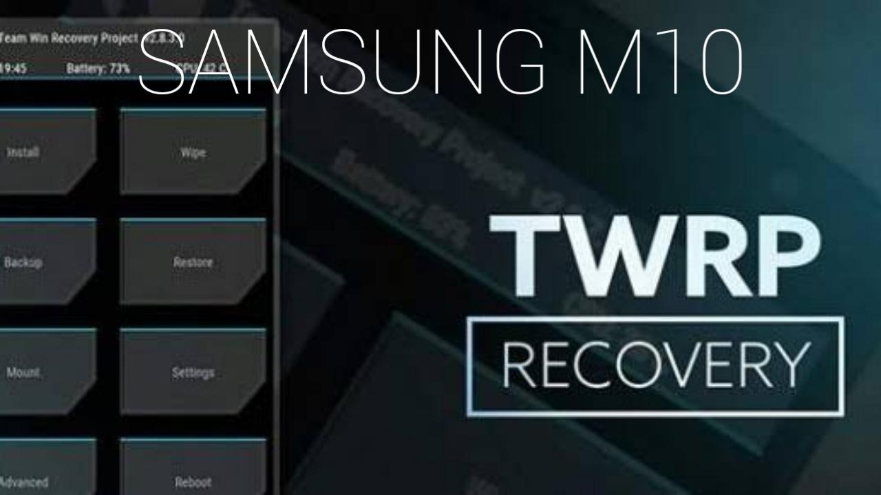 Download TWRP Samsung Galaxy M10 SM-M105F/DS