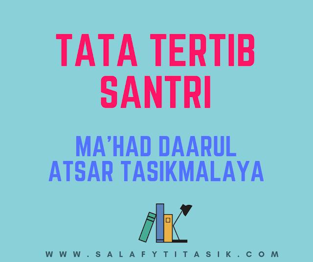 Tata Tertib Thullab / Santri Ma'had Daarul Atsar Tasikmalaya