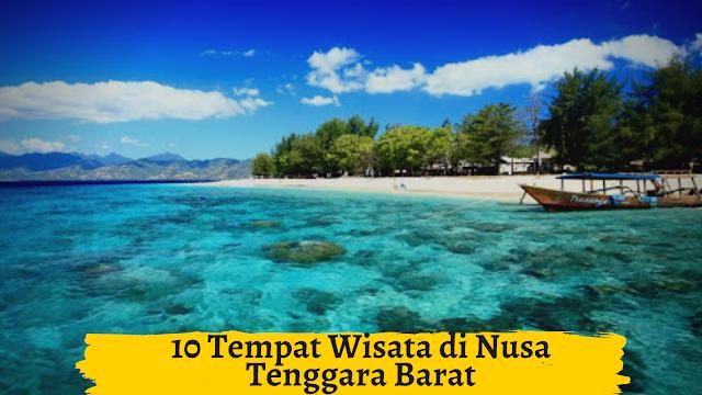 10 Tempat Wisata di Nusa Tenggara Barat Yang Wajib Dikunjungi
