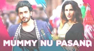 Mummy Nu Pasand LyricsSunanda Sharma