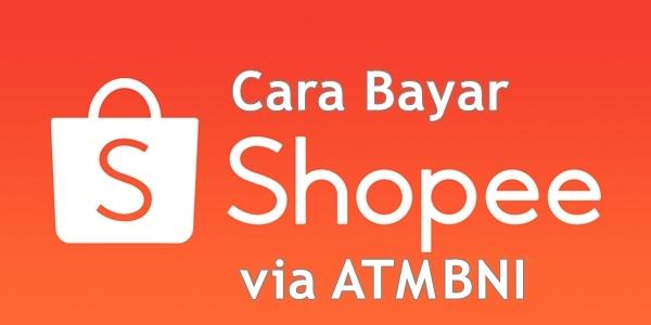 Cara Bayar Shopee via ATM BNI
