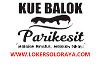 Lowongan Kerja Lulusan SMA SMK Solo Crew Outlet Kue Balok Parikesit