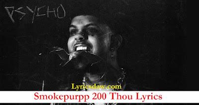 Smokepurpp 200 Thou Lyrics