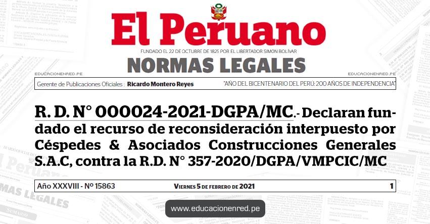 R. D. N° 000024-2021-DGPA/MC.- Declaran fundado el recurso de reconsideración interpuesto por Céspedes & Asociados Construcciones Generales S.A.C, contra la R.D. N° 357-2020/DGPA/VMPCIC/MC