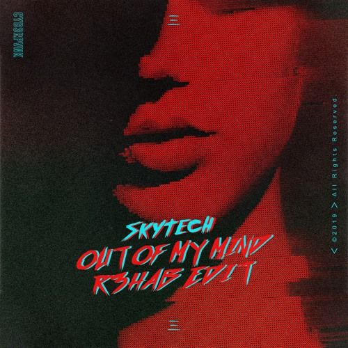 Skytech's 'Out Of My Mind' gets R3HAB's edit