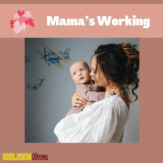Mama's Working