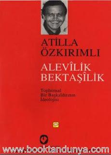 Atilla Özkırımlı - Alevilik Bektaşilik - Toplumsal Bir Başkaldırının İdeolojisi