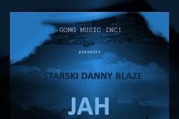 MUSIC: Starski Danny Blaze - Jah
