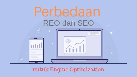 Perbedaan REO dan SEO untuk Engine Optimization