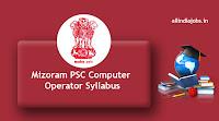 Mizoram PSC Computer Operator Syllabus