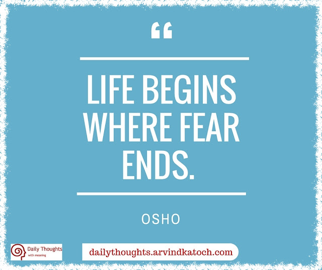 Daily Thought, Osho, image, Life, begins, fear, ends, Daily quote,