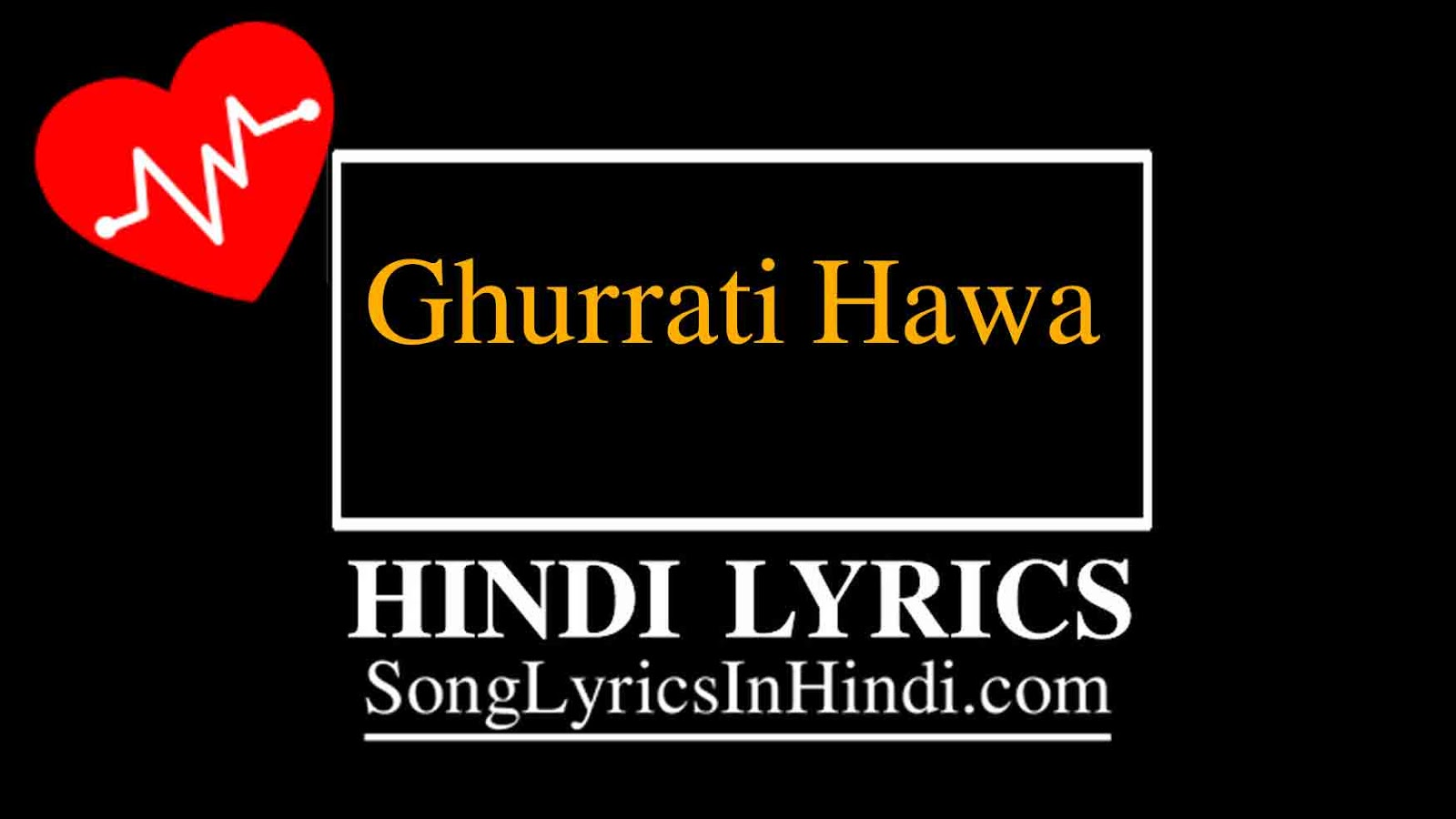 Ghurrati Hawa Hindi Lyrics:- Mohsin Akhtar