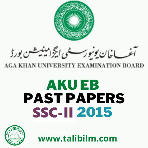 AKU-EB Solved Past papers SSC-II 2015