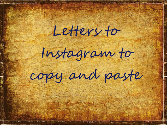 Letters to Instagram to copy and paste