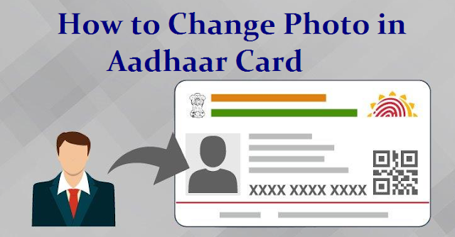 How to Change Photo in Aadhaar Card ? How to Change Photo in Aadhaar Card | Know How to Change Photo in Aadhaar Card? | Steps to change or update your photo in Aadhaar card | How do you change your Aadhaar photograph? | Unhappy with your Aadhaar card photo? Here is how to change it How to Change or Update Photo in Aadhaar Card/2019/08/how-to-change-update-photo-in-aadhaar-card.html