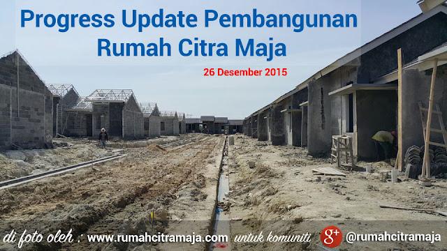 Foto progres pembangunan rumah Citra Maja Raya terbaru bulan ini