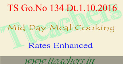 TS MDM mid day meal cooking cost rates enhanced Go.No 134 dt 1.10.2016