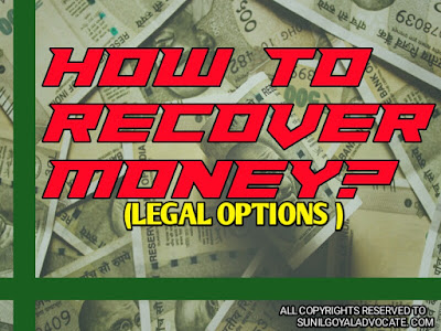 https://www.sunilgoyaladvocate.com/2020/09/recovery-of-money-all-legal-options.html