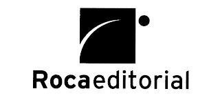 """El logotipo de Roca es un cuadrado negro con una línea curvada blanca que entra por el lateral izquierdo del cuadrado y termina en el centro. Al lado del cuadrado, en la parte superior derecha hay una esfera negra. Debajo del logotipo pone """"Roca editorial"""" en letras negras."""