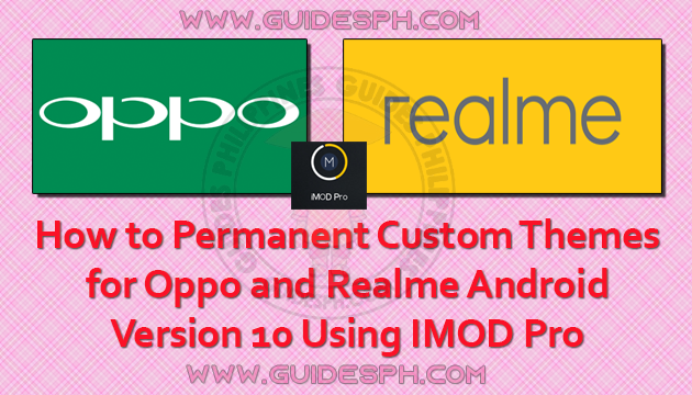 How to Permanent Custom Themes for Oppo and Realme Android Version 10 Using IMOD Pro