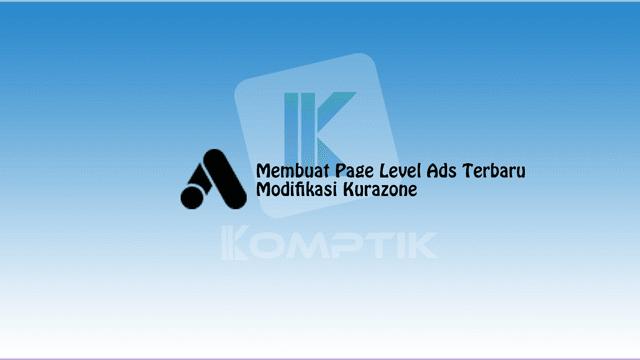 Membuat Page Level Ads Terbaru Modifikasi Kurazone