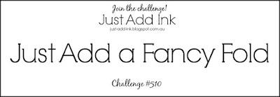 https://just-add-ink.blogspot.com/2020/06/just-add-ink-510fancy-fold.html