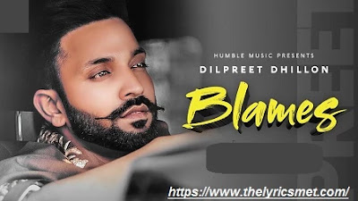 BLAMES Song Lyrics | Dilpreet Dhillon | Desi Crew | Rammy Chahal | Daas Films