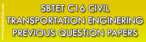 SBTET TRANSPORTATION ENGINEERING PREVIOUS QUESTION PAPERS C16 CIVIL