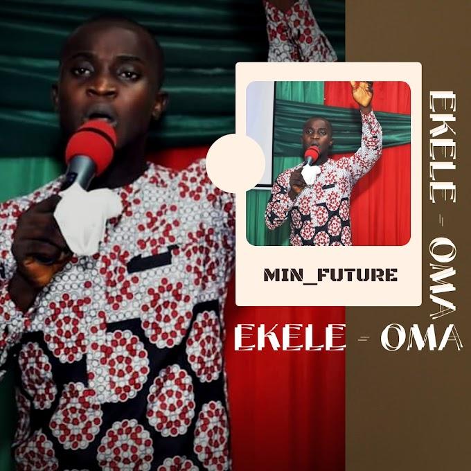 MIN_FUTURE - EKELE-OMA