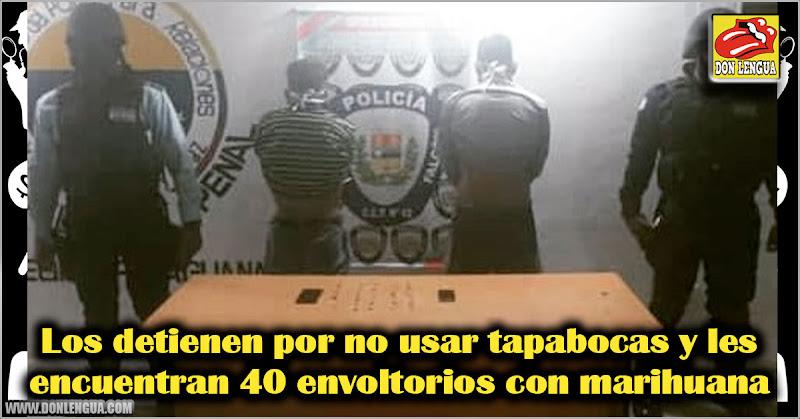 Los detienen por no usar tapabocas y les encuentran 40 envoltorios con marihuana