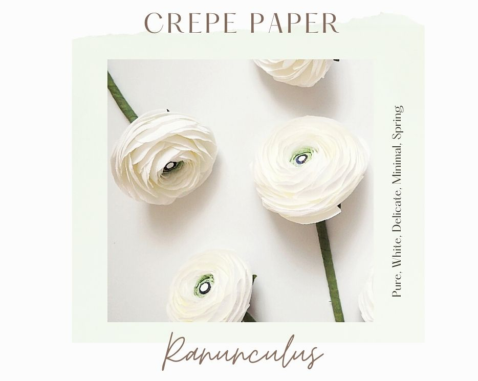 crepe paper white ranunculus - made with love