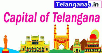 Capital of Telangana State