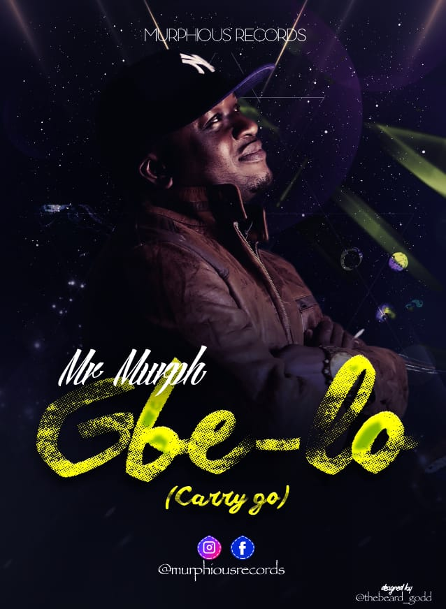 New Music : Mr Murph - Gbe-Lo [Carry Go]