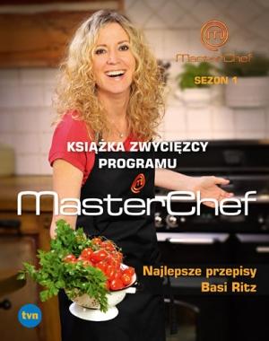 """Basia Ritz, """"Najlepsze przepisy Basi Ritz. Książka zwycięzcy programu MasterChef"""""""