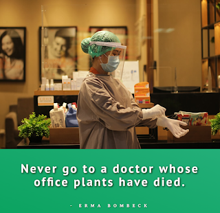 Funny Inspirational Work Quotes -1234bizz: (Never go to a doctor whose office plants have died - Erma Bombeck)