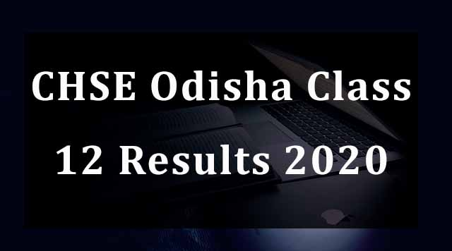 CHSE Odisha Class 12 Results 2020