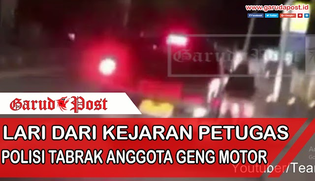 Video : Lari Dari Kejaran Petugas, Polisi Tabrak Anggota Geng Motor