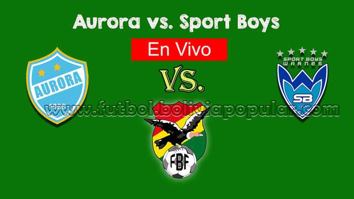 【En Vivo Online】Aurora vs. Sport Boys - Torneo Clausura 2018