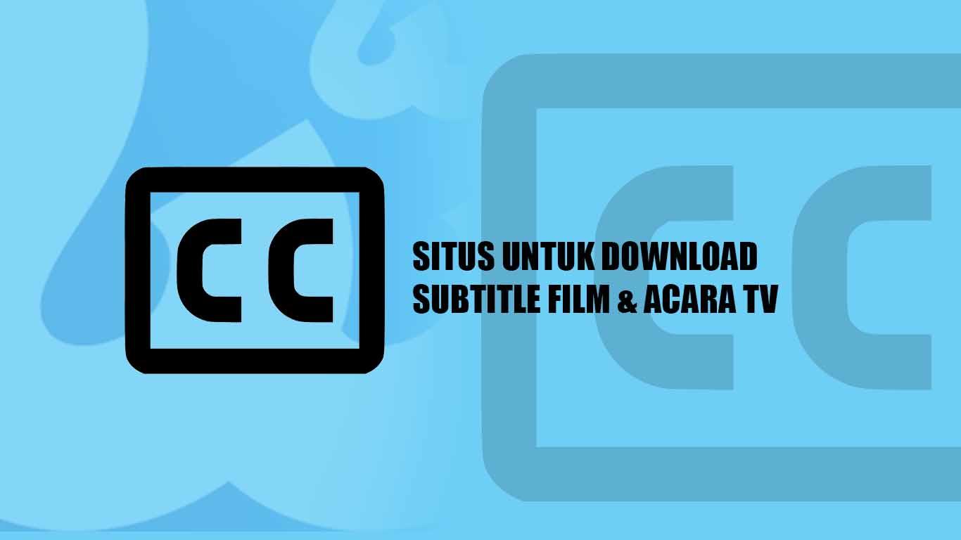 Situs web untuk Download Subtitle Film Movie Acara TV