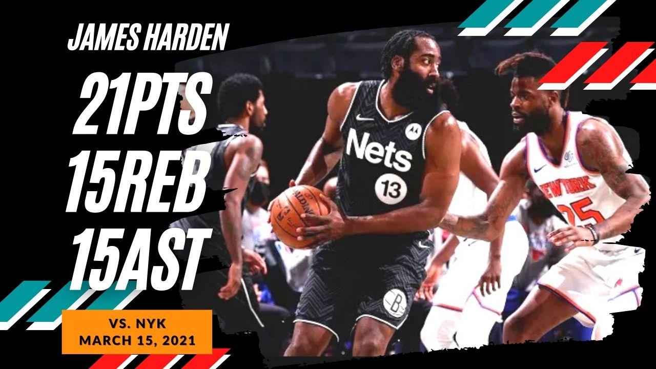 James Harden 21pts 15reb 15ast vs NYK   March 15, 2021   2020-21 NBA Season