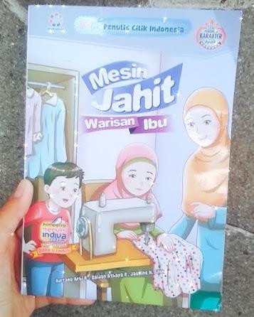 Reviu Buku Mesin Jahit Warisan Ibu Karya Para Penulis Cilik Keren