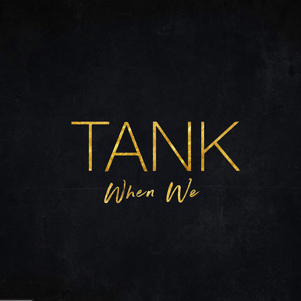 Tank - When We - Single Cover