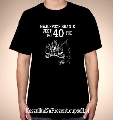 koszulka Najlepze branie jest po 40