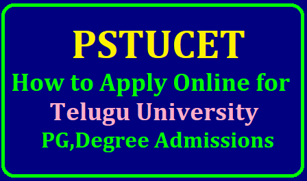 How to Apply Online for PSTUCET 2019 for Telugu University PG,Degree Admissions How to Apply Online for PSTUCET 2019 for Telugu University PG,Degree Admissions : Last Date to Apply Online for PSTUCET 2019 for Telugu University PG,Degree Admissions. PSTUCET 2019 for Telugu University PG,Degree Admissions Online Application Form. Potti Sreeramulu Telugu University has issued PSTUCET 2019 Notification for admission into various Post Graduate courses in all campuses of the Potti Sreeramulu Telugu University for the academic year 2019-20. Applications are invited from the candidates through online during Academic year 2019-20 for B.F.A,P.G Diploma ,Diploma ,Certificate Courses . For details visit www.teluguuniversity.ac.in and www.pstucet.org. Last date for submission of applications is 22.06.2019 and with late fee 29.06.2019. /2019/05/How-to-Apply-Online-for-PSTUCET-2019-for-Telugu-University-PG-Degree-Admissions-www.pstucet.org.html
